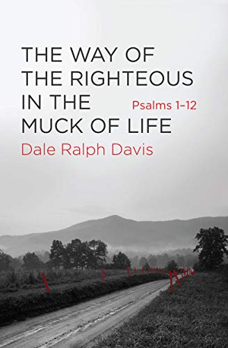 Image of The Way of the Righteous in the Muck of Life: Psalms 1–12