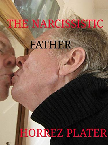 THE NARCISSISTIC FATHER (English Edition)