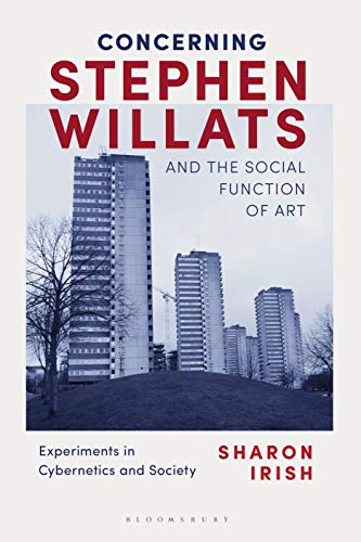 Concerning Stephen Willats and the Social Function of Art: Experiments in Cybernetics and Society (English Edition)