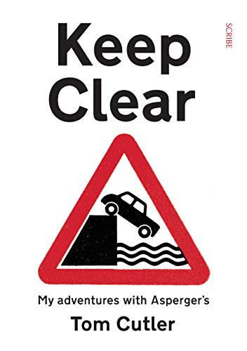 Keep Clear: my adventures with Asperger's (English Edition)