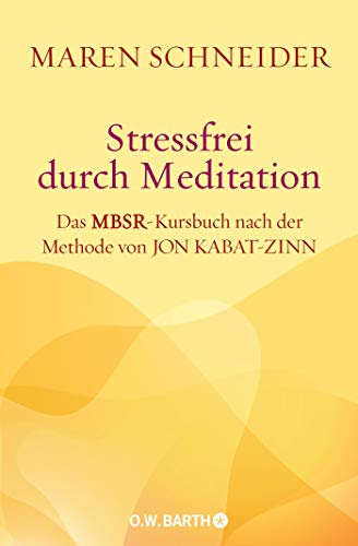 Maren Schneider<br />Stressfrei durch Meditation - jetzt bei Amazon bestellen