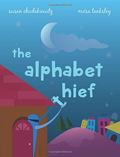 Compare Textbook Prices for The Alphabet Thief: A humorous story about WORDS  ISBN 9781511758024 by Chodakiewitz, Susan Tresser,Tanksley, Mosa