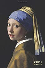 2021 Planner: NEW Vermeer Girl with the Pearl Earring | 6x9 12-Month Calendar Organizer | To-Do Lists, Goal Trackers, Dotted Grid, Quotes + Much More