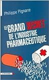 Le grand secret de l'industrie pharmaceutique de Philippe Pignarre ( 15 mars 2003 ) - 15/03/2003