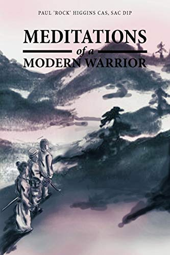 Book: Meditations of a Modern Warrior by Paul 'Rock' Higgins