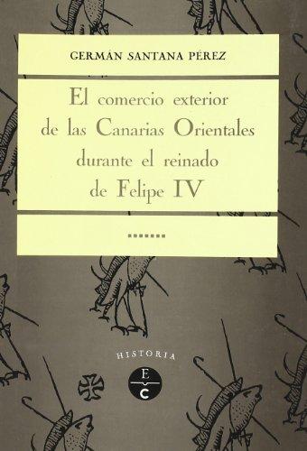 Comercio Exterior De Las Canarias Orientales Durante El Rein