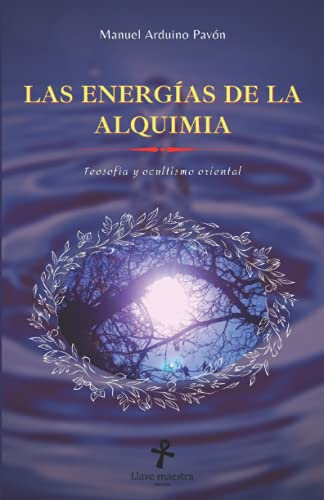 Las energías de la Alquimia: Teosofía y ocultismo oriental