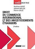 Droit du commerce international et des investissements étrangers, 2ème Ed.
