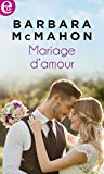 Mariage d'amour (E-LIT) (French Edition)