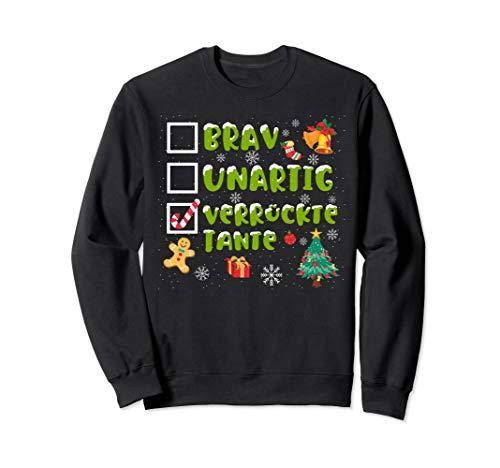 Brav, Unartig, Verrückte Tante Adventskalender Weihnachten Sweatshirt