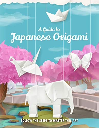 A Guide to Japanese Origami: Follow the Steps to Master this Art (English Edition)