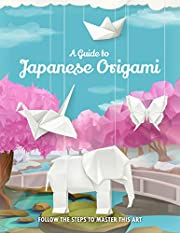 A Guide to Japanese Origami: Follow the Steps to Master this Art