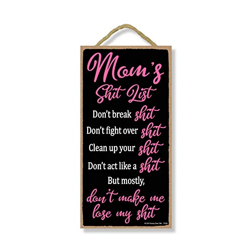 Honey Dew Gifts Moms Shit List 5 inch by 10 inch Hanging Signs, Wall Art, Decorative Wood Sign, Home Decor, Funny Inappropriate Mom Signs