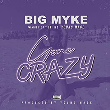 Gone Crazy (feat. Young Mace)