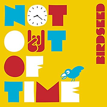 Not Out of Time - EP