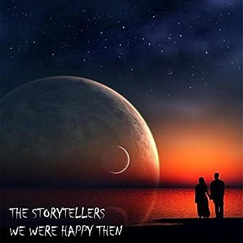We Were Happy Then