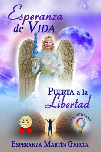 Esperanza de Vida: Puerta a la Libertad (Spanish Edition)