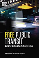Free Public Transit: And Why We Don't Pay to Ride Elevators