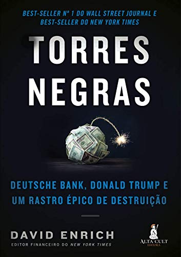 Torres Negras: Deutsche Bank, Donald Trump e um Rastro épico de Destruição