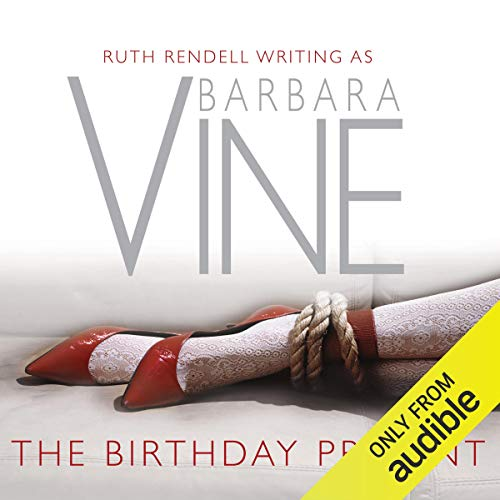 The Birthday Present                   By:                                                                                                                                 Barbara Vine                               Narrated by:                                                                                                                                 Ruth Sillers,                                                                                        Paul Blake                      Length: 10 hrs and 19 mins     33 ratings     Overall 3.8