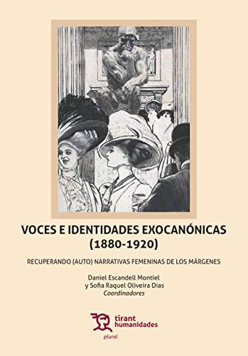 Voces e Identidades Exocanónicas (1880-1920): Recuperando (auto) Narrativas Femeninas de los Márgenes (Plural)