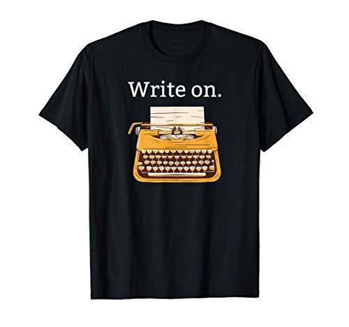 Write On | Writting Books | Author Novelist Funny Gift T-Shirt
