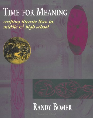 [(Time for Meaning: Crafting Literate Lives in Middle and High School)] [Author: Randy Bomer] published on (July, 1995)