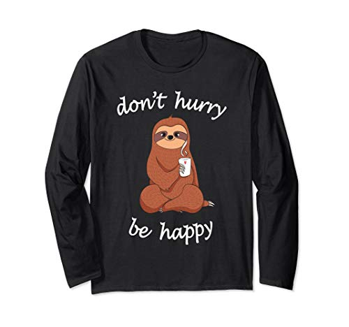 Don't Hurry Be Happy Sloth T-Shirt - Cute Sloth Joke