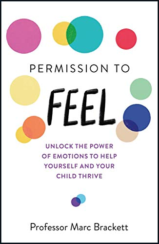 Permission to Feel: Unlock the power of emotions to help yourself and your children thrive (English Edition)