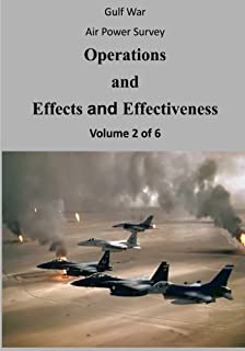 Gulf War Air Power Survey: Operations and Effects and Effectiveness (Volume 2 of 6)