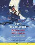 Il mio più bel sogno – Ëndrra ime më e bukur (italiano – albanese): Libro bilingue per bambini