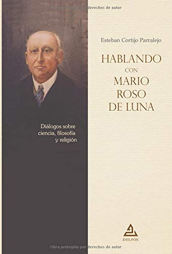 Hablando con Mario Roso de Luna: Diálogos sobre ciencia, filosofía y religión: 4 (BIBLIOTECA...
