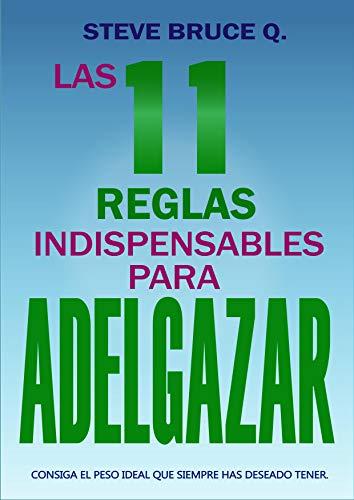 Book's Cover of Las 11 Reglas Indispensables Para Adelgazar: Consiga el peso ideal que siempre haz deseado tener. Incluye Plan de 30 Días para Adelgazar Versión Kindle