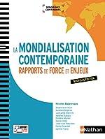 La Mondialisation contemporaine - Rapports de force et enjeux de Judicaëlle Dietrich