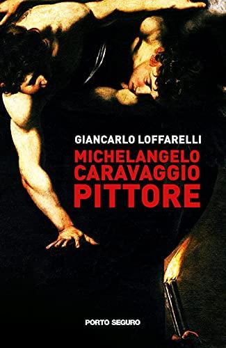 Michelangelo Caravaggio pittore