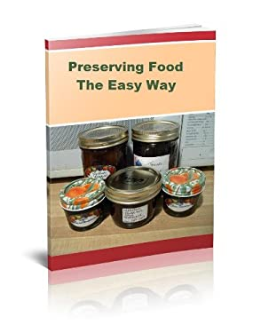 Preserving Food The Easy Way