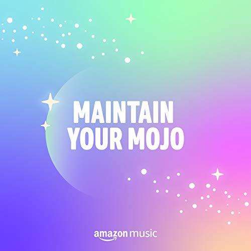 Maintain Your Mojo