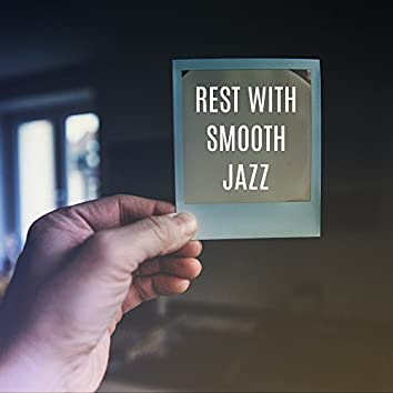 Rest with Smooth Jazz