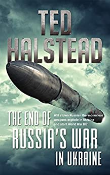 Book cover image for The End of Russia's War in Ukraine (The Russian Agents Book 4)