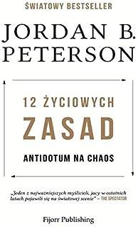 12 zyciowych zasad: Antidotum na chaos