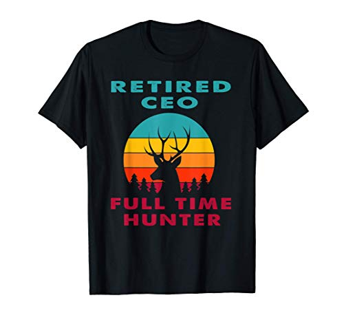 Ceo retirado Cazador a tiempo completo Cazador de caza Regal Camiseta