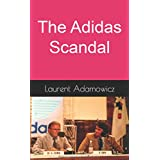 The Adidas Scandal: The account of an investment banker (English Edition)