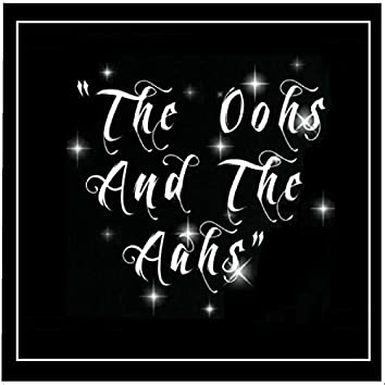The Oohs and the Aahs