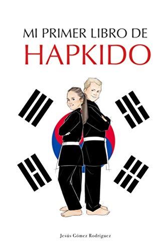 Mi primer libro de Hapkido: Técnica, cultura y tradición
