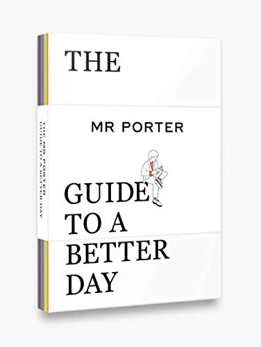 The Mr. Porter Guide to a Better Day