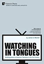 Watching in Tongues: Multilingualism on American Television in the 21st Century