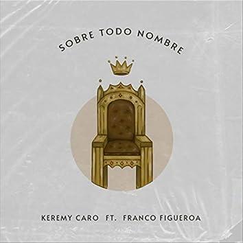 Sobre Todo Nombre (feat. Franco Figueroa)