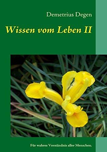 Wissen vom Leben II: Für wahres Verständnis aller Menschen.