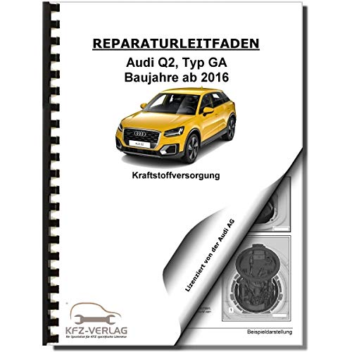 Audi Q2 Typ GA ab 2016 Kraftstoffversorgung Aufbereitung Reparaturanleitung