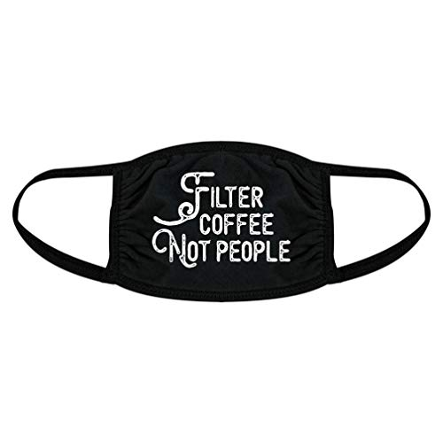 Filter Coffee Not People Face Mask Funny Quarantine Graphic Novelty Nose and Mouth Covering (Black) - 2 Pack
